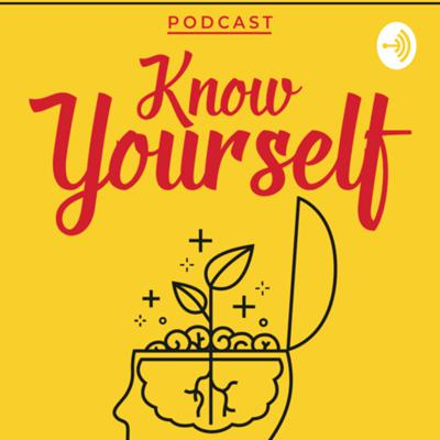 Know Yourself podcast