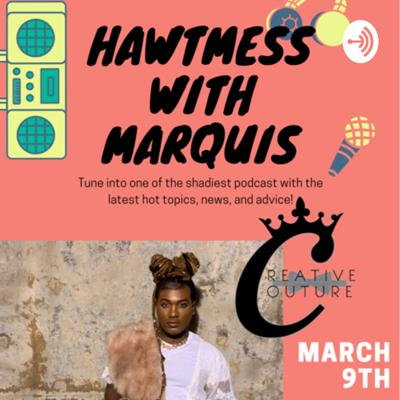 HawtMess with Marquis