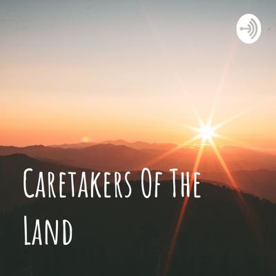 Caretakers Of The Land