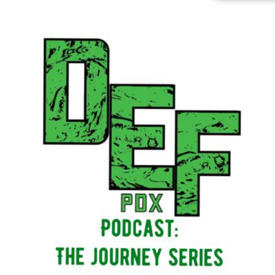 DEF.PDX: The Journey series Podcast is all about telling real life stories of soccer athletes from all levels of the soccer industry. My guest will share some knowledge, and give advice about their Journey and the obstacles, struggles they faced along the way to their success. On this podcast, we will cover their real life journey, give players advice, talk World News, talk about The Unknown, karaoke battle, and the spot: Supporting our hometown local business or hidden gems by our guest to go check out. Our goal is to inspire you and motivate you with their stories. So stay tuned friends!