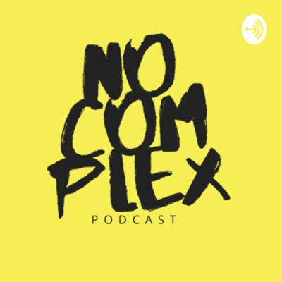 No Complex Podcast