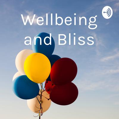 Wellbeing and Bliss