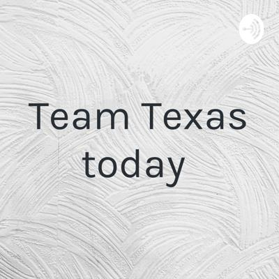 Team Texas today