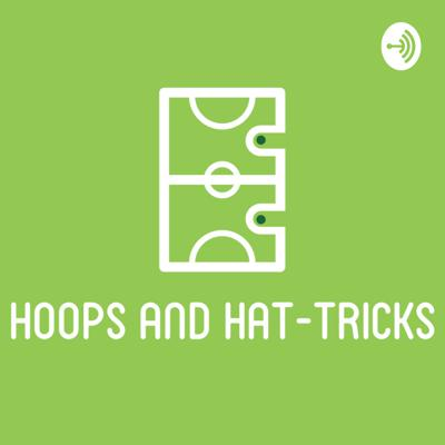 Hoops and Hat-Tricks Podcast