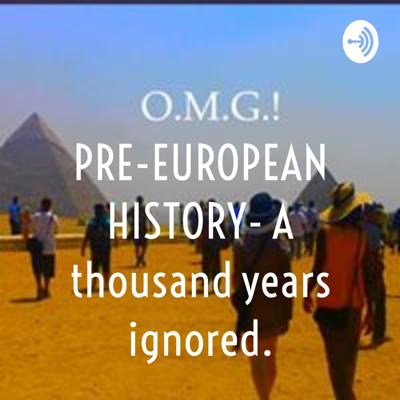 PRE-EUROPEAN HISTORY- A thousand years ignored.