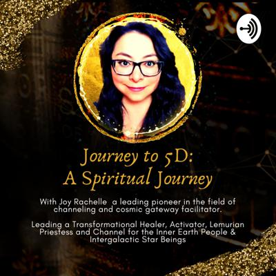 JOURNEY TO 5D; A SPIRITUAL JOURNEY
