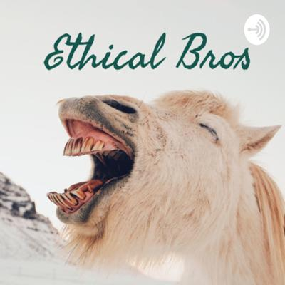 Ethical Bros