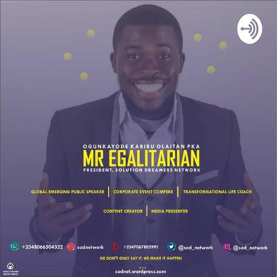 Be A Solution With Mr. Egalitarian