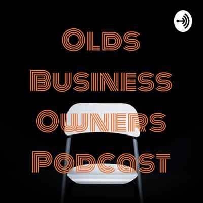 Olds Business Owners Podcast