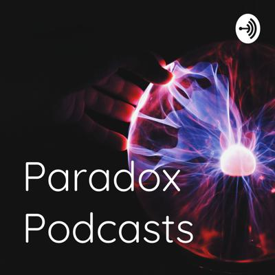 Paradox Podcasts