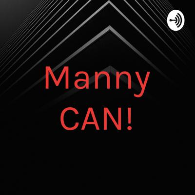Manny CAN!