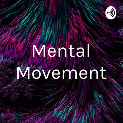 Mental Movement
