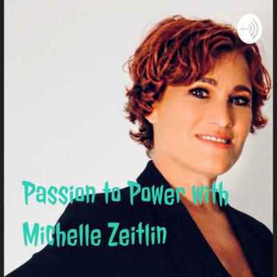 Passion to Power with HOLLYWOOD iNSIDER Michelle Zeitlin