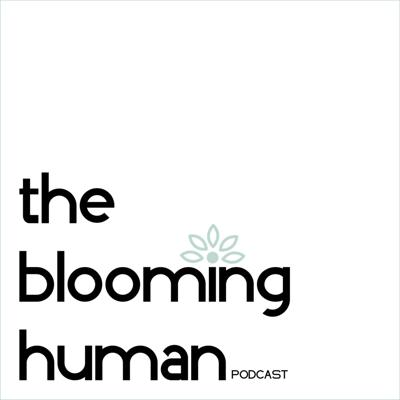 The Blooming Human