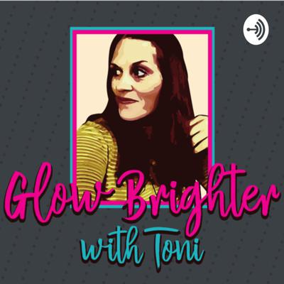 Glow Brighter with Toni
