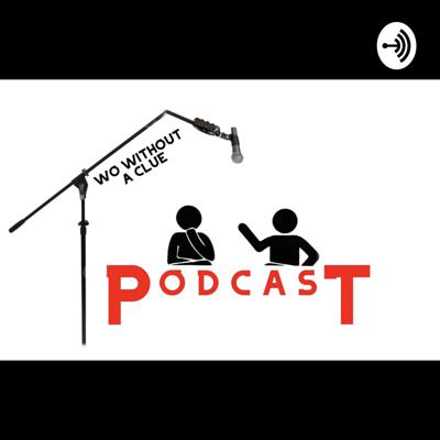 Two Without A Clue Podcast
