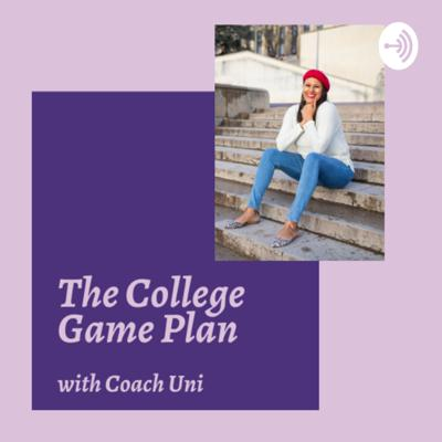 The College Game Plan with Coach Uni