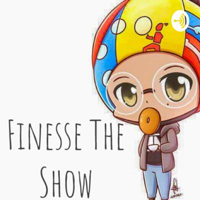 Finesse The Show