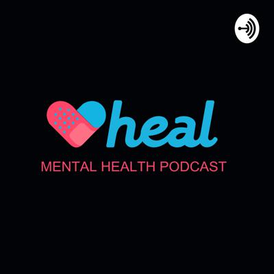 Heal Mental Health Podcast
