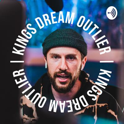 Kings Dream Outlier Podcast By Ruslan