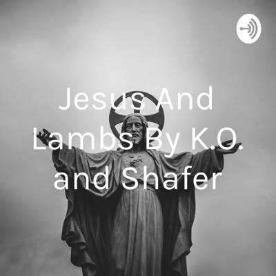 Jesus And Lambs By K.O. and Shafer