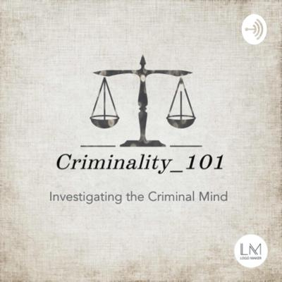 Criminology podcast discussing the investigation of the criminal mind. Presented by a student criminologist with experience within the criminal justice field.