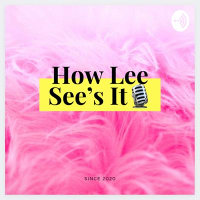 How Lee See's It