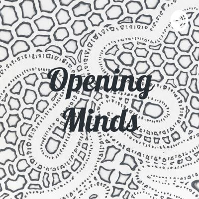 Opening Minds