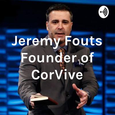 Jeremy Fouts Founder of CorVive