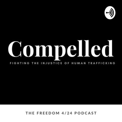 Compelled: Fighting the Injustice of Human Trafficking