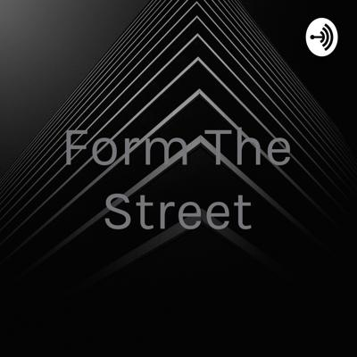 Form The Street