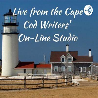Live from the Cape Cod Writers' On-Line Studio