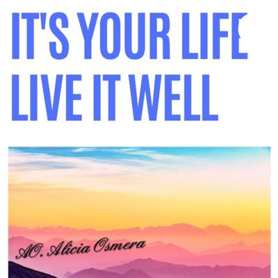 It's Your Life, Live It well