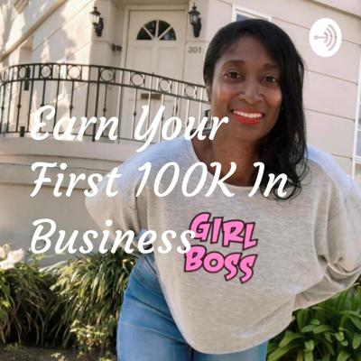 Earn Your First 100K In Business