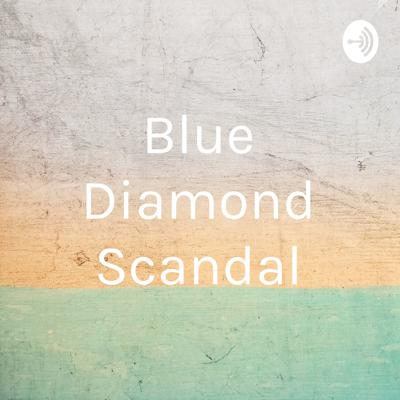 Blue Diamond Scandal