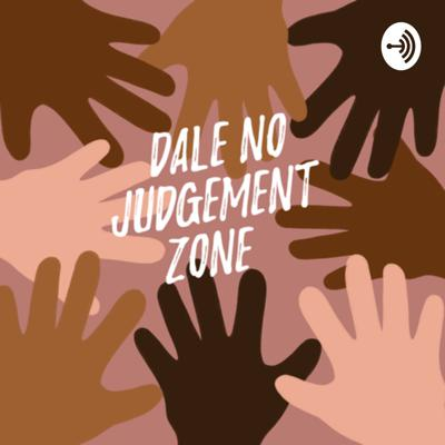Dales No Judgment-zone