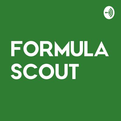 Formula Scout Podcast
