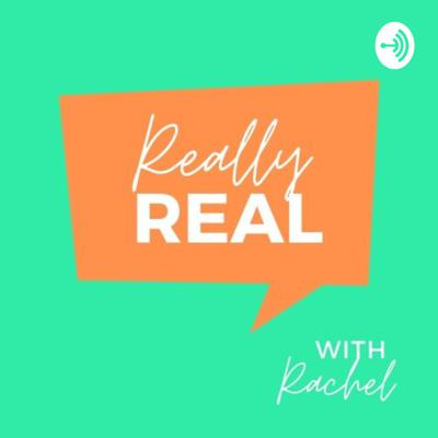 Really Real with Rachel