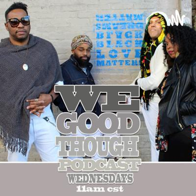 Water Seed's We Good Though Podcast