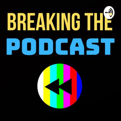 Breaking the Podcast