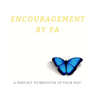 "Hello! My name is FA and this is YOUR encouragement to get through the day. Whether you need advice, a laugh, story time, or even want to listen to encouraging music, this is the podcast channel for you. Always remember, ""You Got This!"" Support this podcast: https://anchor.fm/encouragement-by-fa/support"