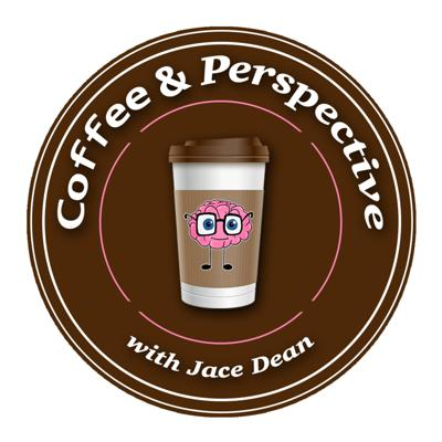 Coffee & Perspective with Jace Dean