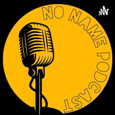 A Podcast With No Name...Yet