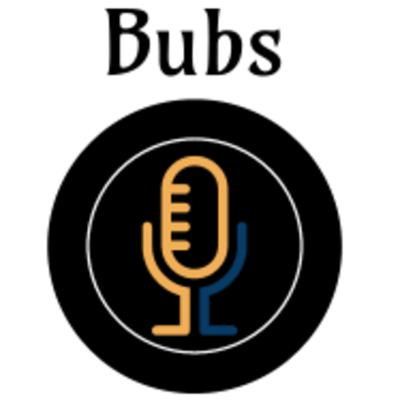 welcome to bubs a show where we talk about everything and anything. We laugh and we drink and we have a good time Don't forget to follow and share THANKS