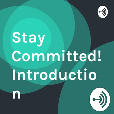 Stay Committed! Introduction