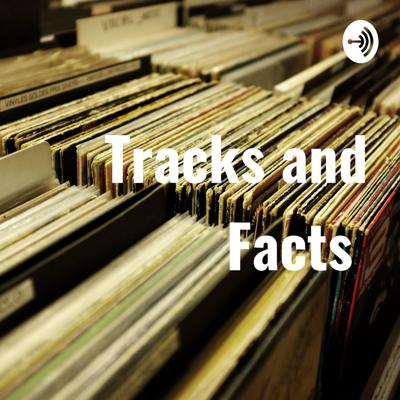 Tracks and Facts
