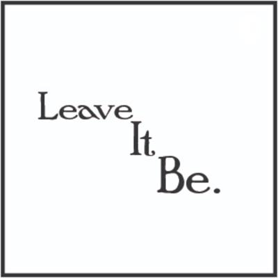 Leave It Be