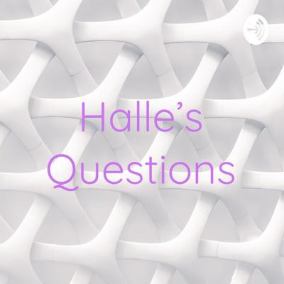 Halle's Questions
