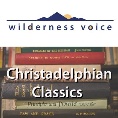 Wilderness Voice - Christadelphian Classics
