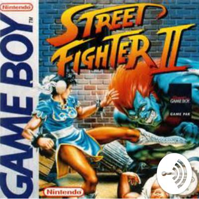 Street Fighter 2 for Game Boy Podcast